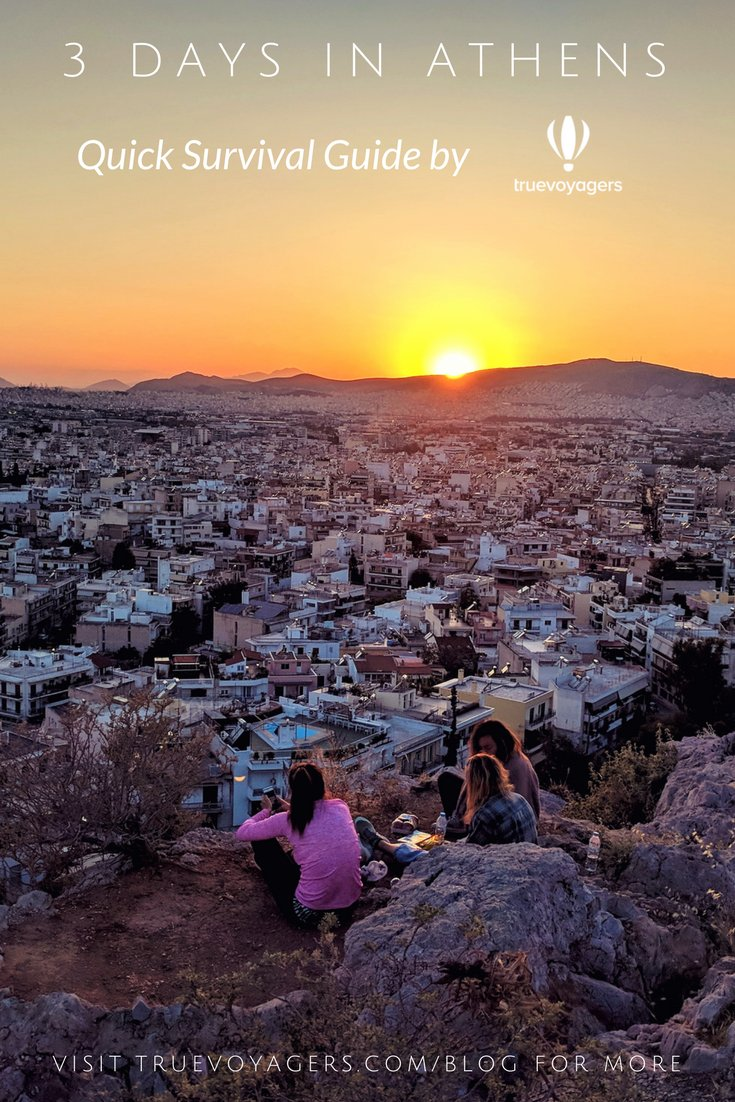 Your Survival Guide to the must-see and -do for 3 days in Athens by Truevoyagers