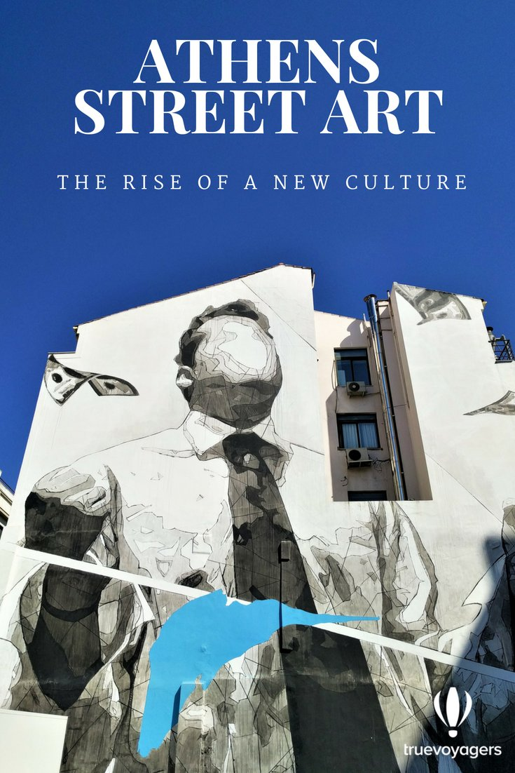 Athens Street Art and the Rise of a New Culture: A Photo Journey, by Truevoyagers