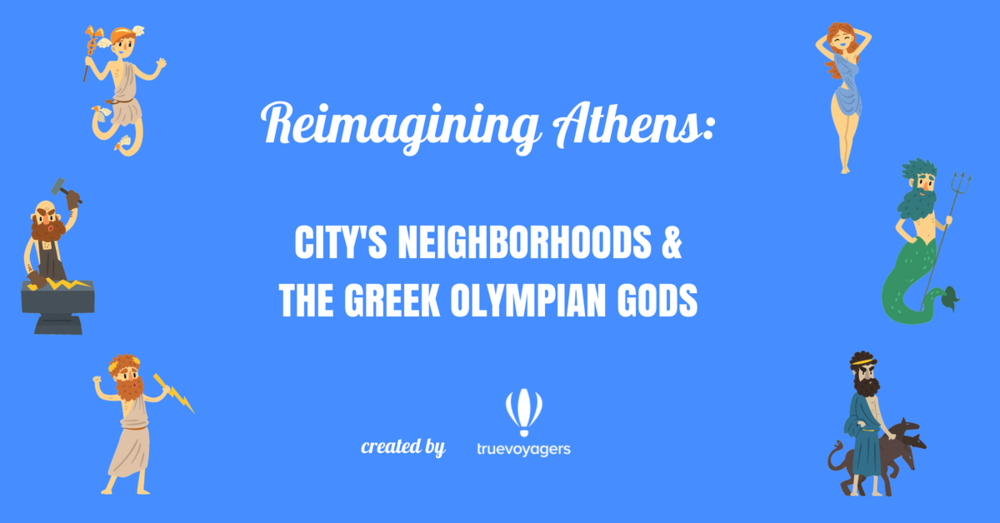 Reimagining Athens: City's Neighborhoods and the Greek Olympian Gods by Truevoyagers