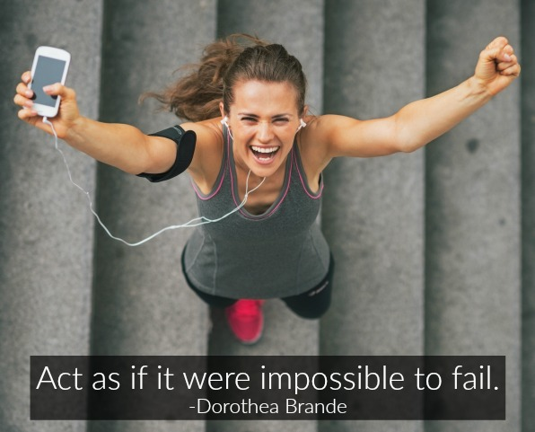#1 Act as if it were impossible to fail.jpg