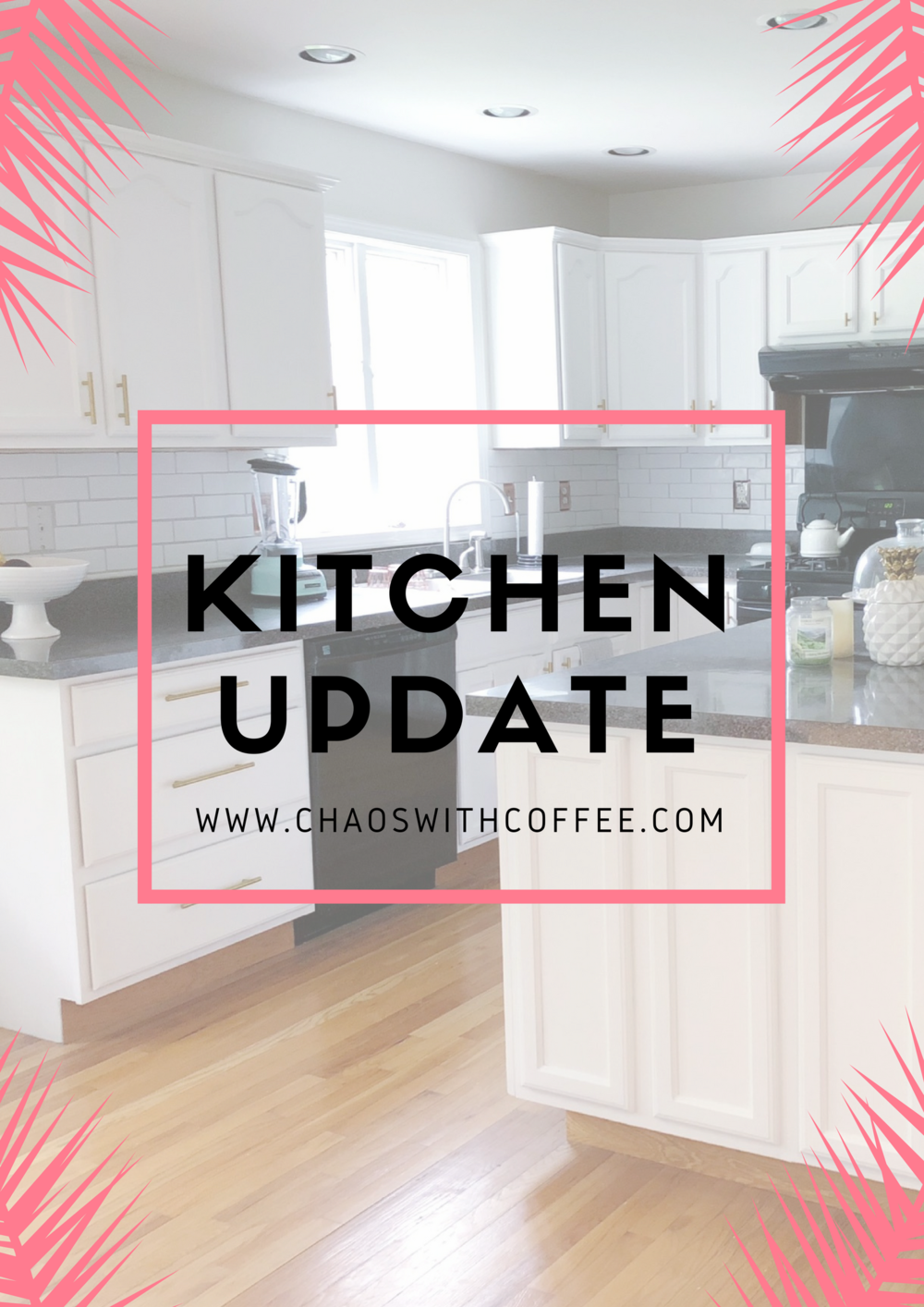 Kitchen Update vis Chaos With Coffee
