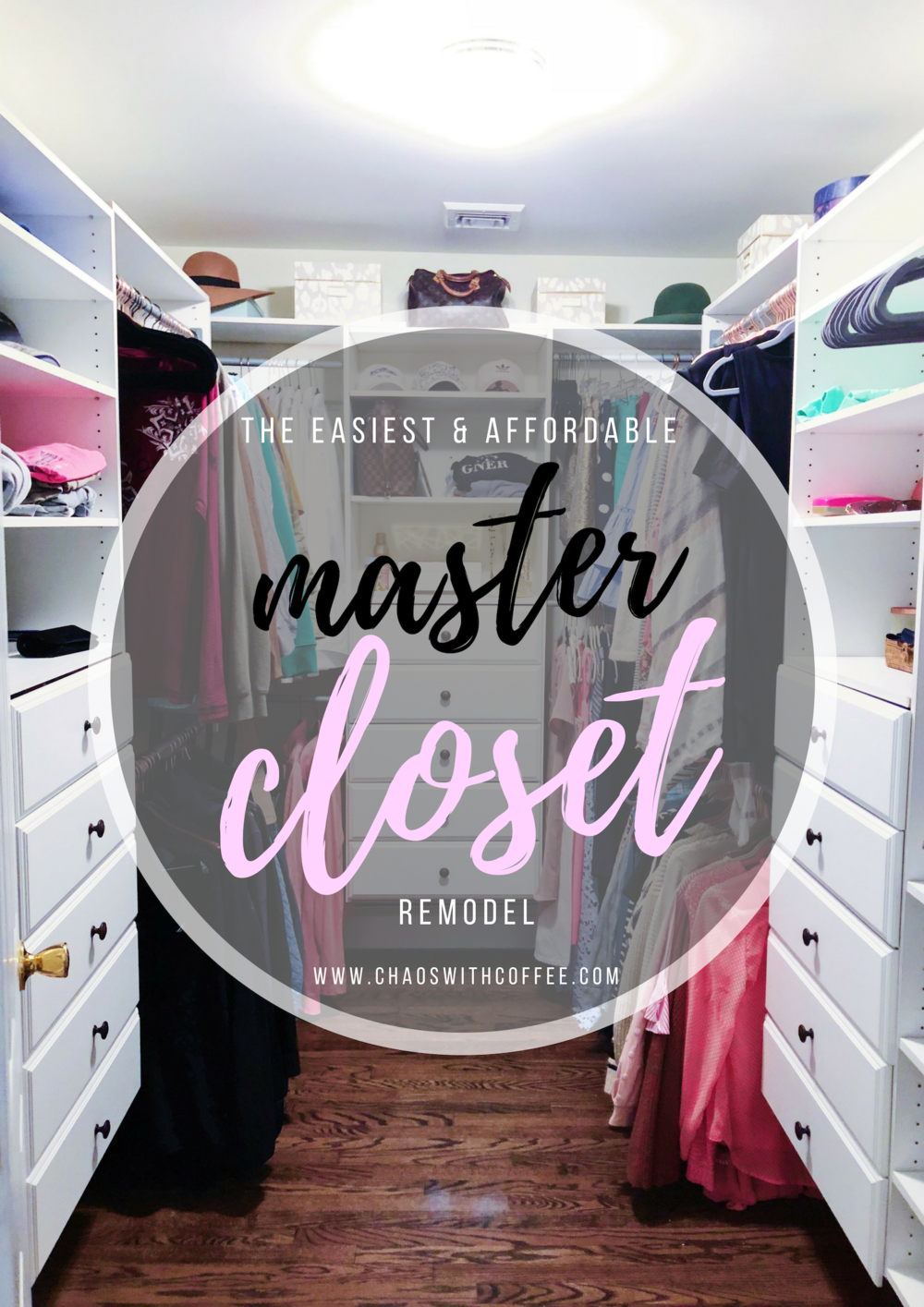 Easy & Affordable Master Closet Remodel via Chaos With Coffee