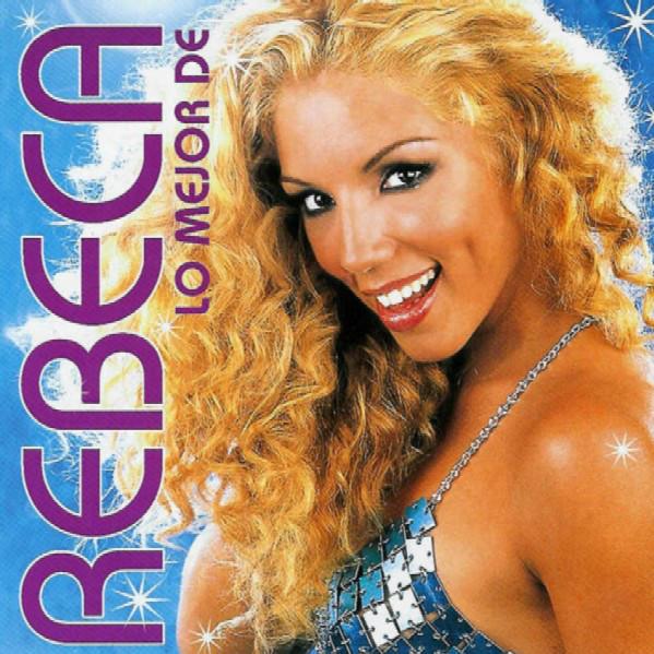 Lo Mejor de Rebeca  (Escucha a Rebeca en Spotify)