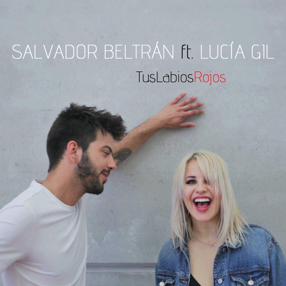 Salvador Beltrán feat. Lucia Gil - Tus Labios Rojos  (Escucha a Salvador Beltrán en Spotify)