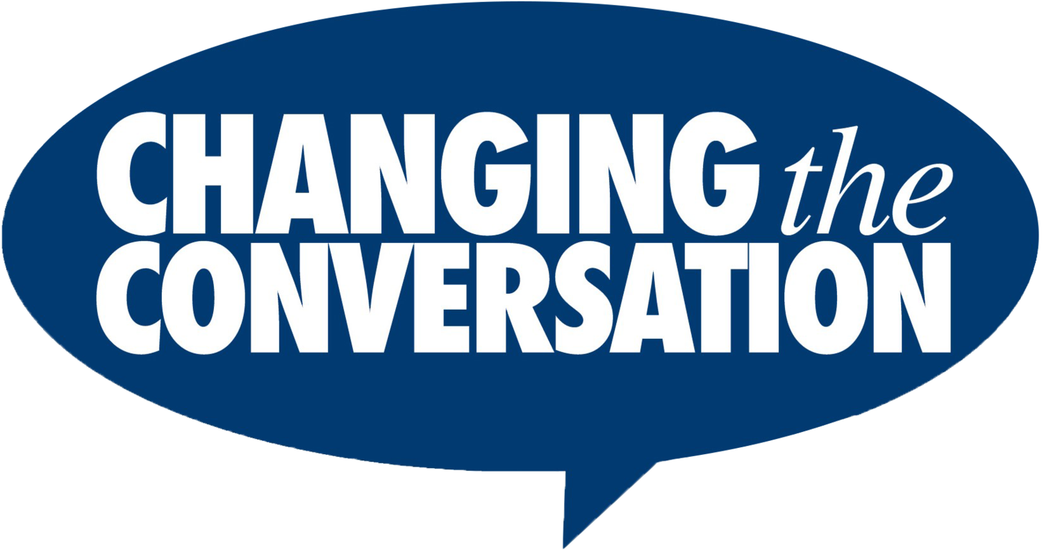 CHANGING THE CONVERSATION TOGETHER