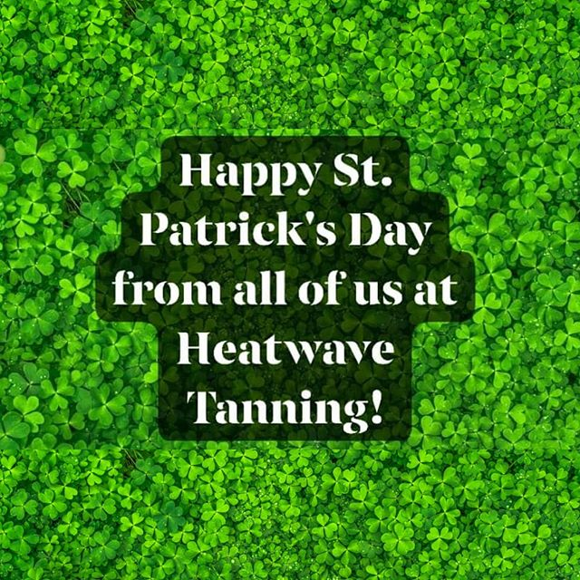 🍀All of us at Heatwave Tanning Salon would like to wish you a fun and safe St. Patrick's day!! 🍀 . . . . . #stpatricksday #green #irish #celebrate