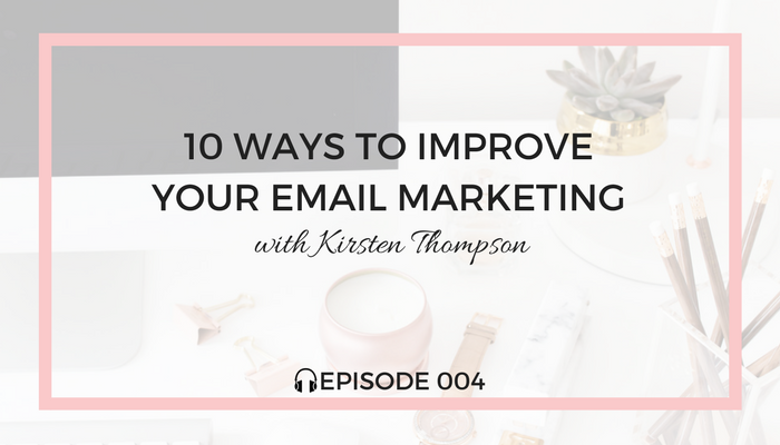 10-ways-to-improve-your-email-marketing-blog-fuel-podcast-episode-004-white.png