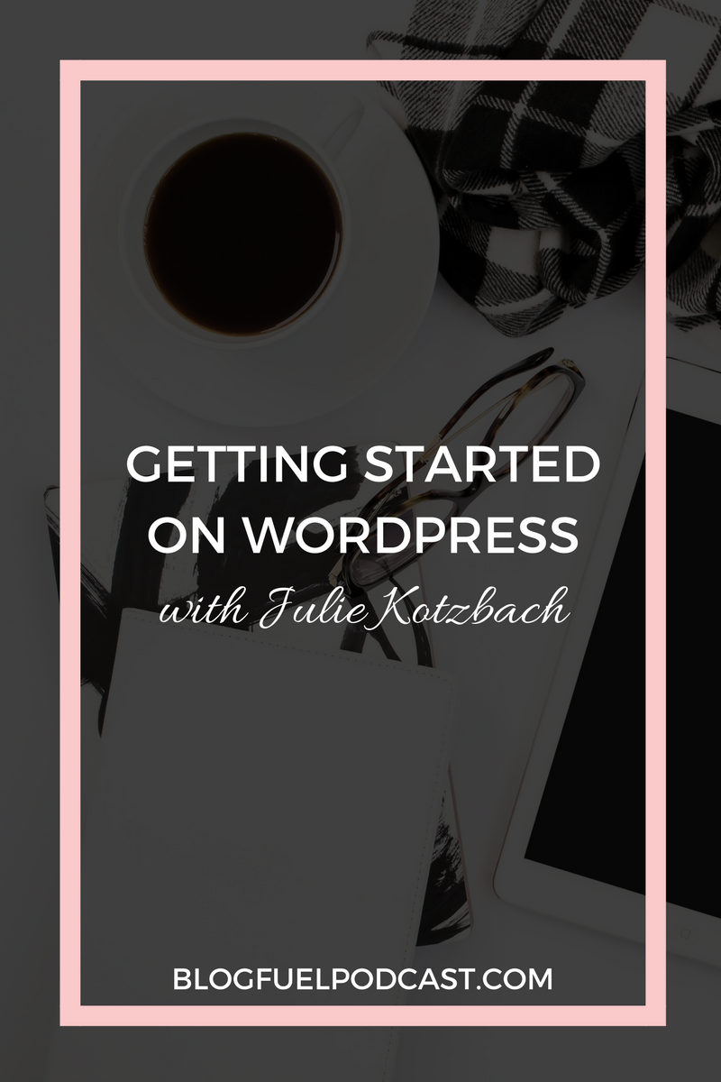 Self-hosted Wordpress is a versatile blogging platform that allows for many customization options. Julie Espy of DIY Blog Designs shares helpful tips so getting started on Wordpress is a breeze - on Blog Fuel podcast Ep. 018.