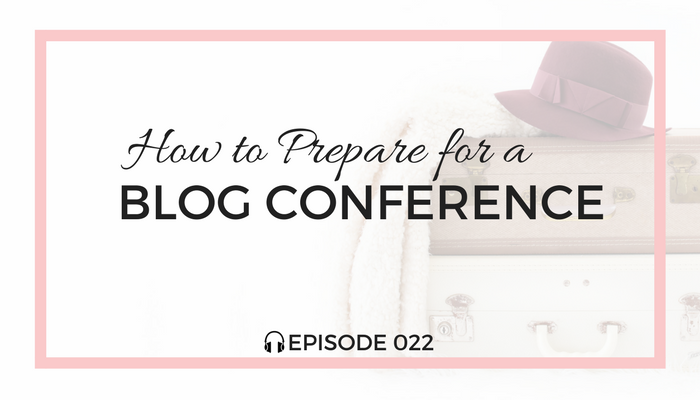 How-to-Prepare-for-a-Blog-Conference-blog-fuel-podcast-episode-022-white.png