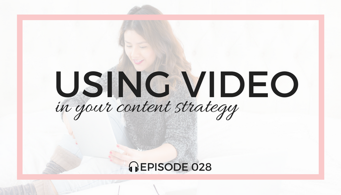 Using-Video-in-Your-Content-Strategy-blog-fuel-podcast-episode-028-white.png