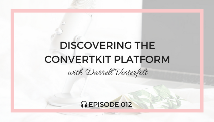discovering-the-convertkit-platform-blog-fuel-podcast-episode-012-white.png