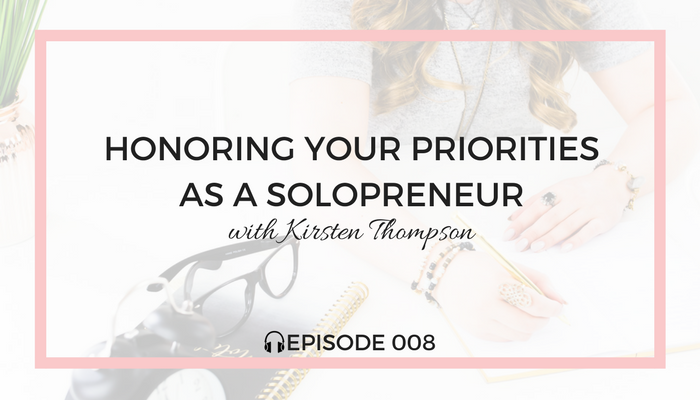 honoring-your-priorities-as-a-solopreneur-blog-fuel-podcast-episode-008-white.png