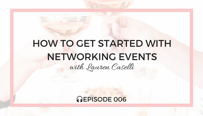how-to-get-started-with-networking-events-blog-fuel-podcast-episode-006-white.png