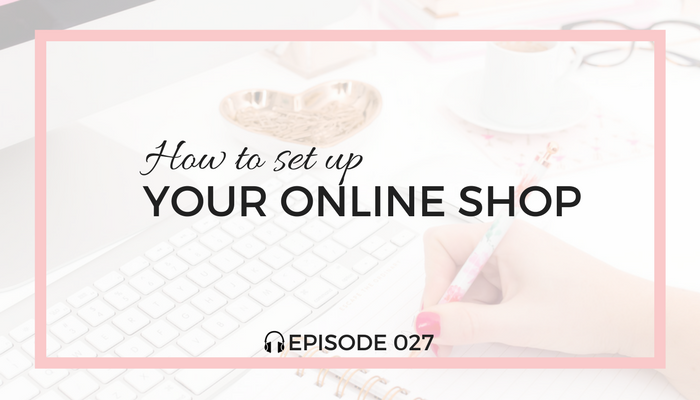 how-to-set-up-your-online-shop-blog-fuel-podcast-episode-027-white.png