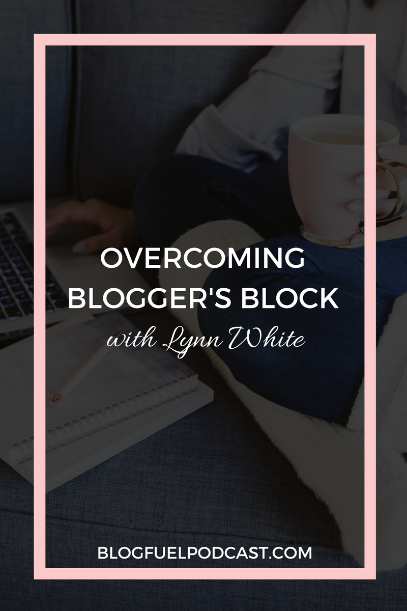 Lynn White joins me for Ep. 005 of the Blog Fuel podcast to talk about overcoming blogger's block. We all get stuck in creative ruts from time to time. Lynn & I each share how we have dealt with our own blocks and how we've overcome them, plus we give you actionable tips to help you avoid blogger's block altogether.