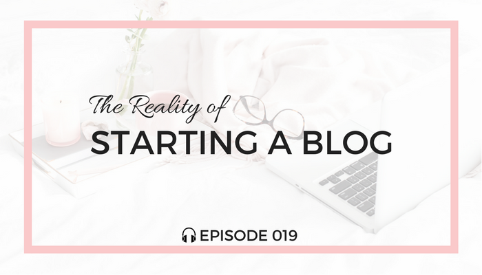 the-reality-of-starting-a-blog-blog-fuel-podcast-episode-019-white.png