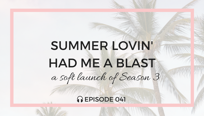 summer-lovin-season-3-launch-blog-fuel-podcast-episode-041-white.png