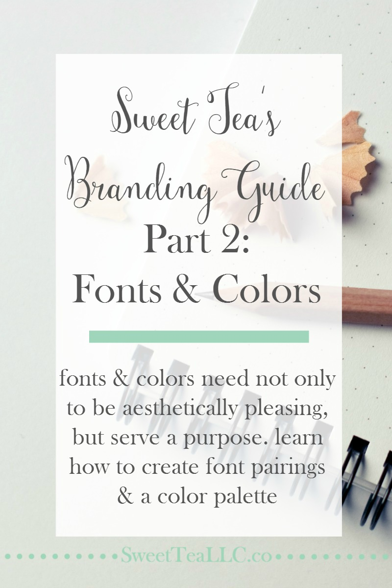 Fonts and colors play an important part in your branding, so take some time to make smart decisions. Sweet Tea's Branding Guide continues with tips for choosing a color palette and creating pleasing font pairings.