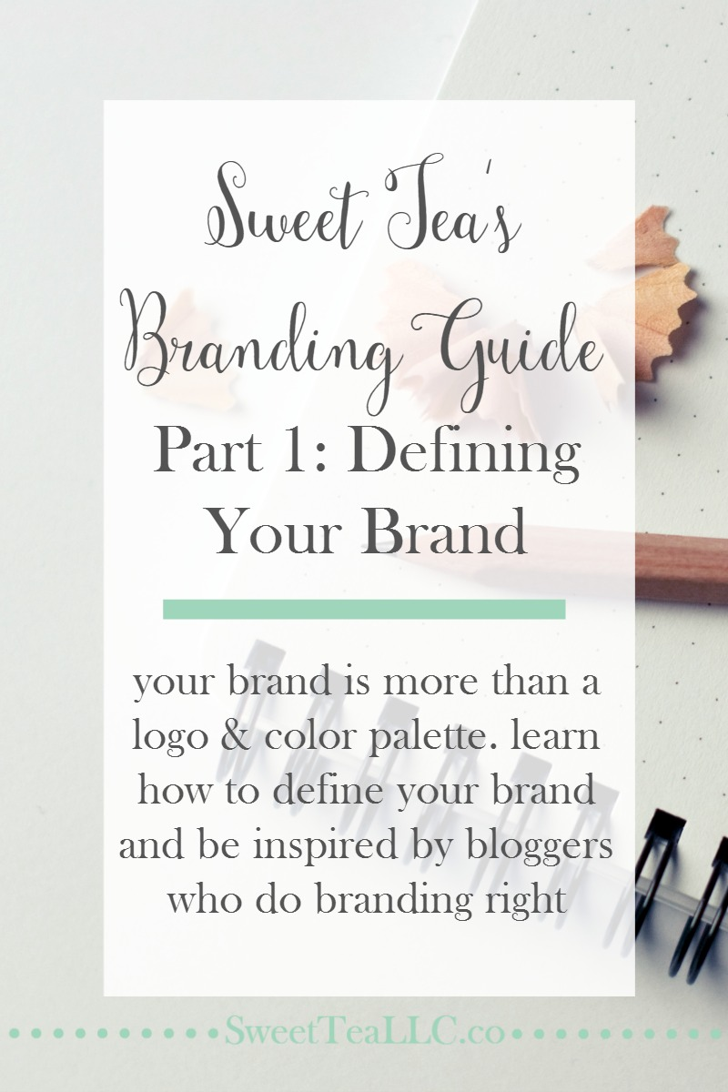 Branding is so much more than a logo and color palette. In part 1 of Sweet Tea's Branding Guide, learn how to define your brand and be inspired by several bloggers who have a solid grasp on their own branding.