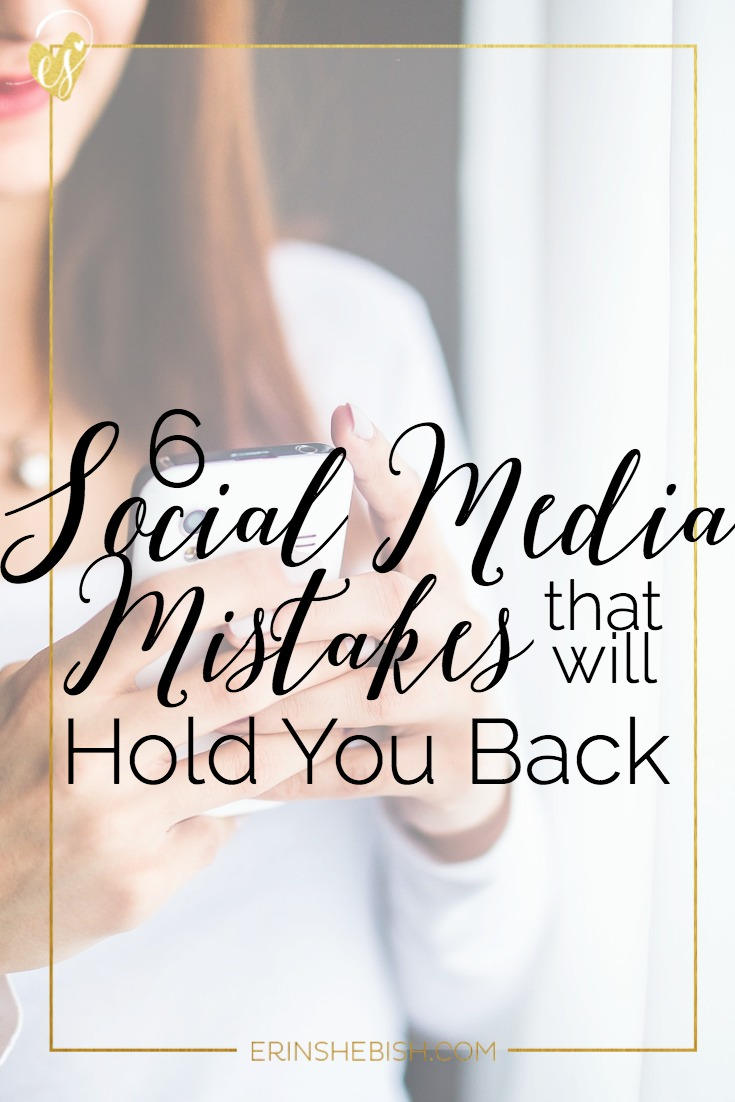 6 Social Media Mistakes That Will Hold You Back