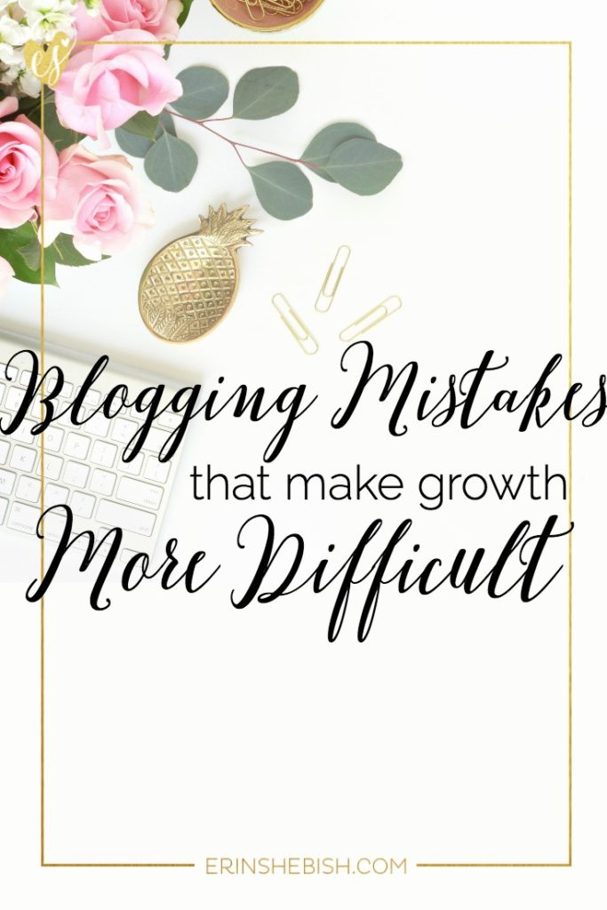Blogging Mistakes That Make Growth More Difficult | Are you making any of these easy blogging mistakes? If so, don't worry! It's easy to fix and will go a long way!