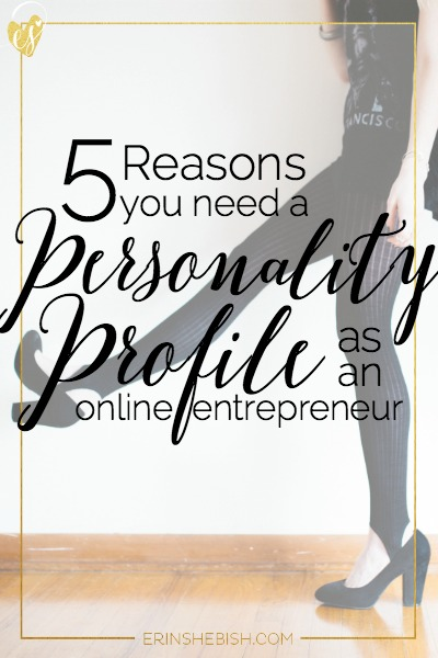 5 Reasons You Need a Personality Profile as an Online Entrepreneur