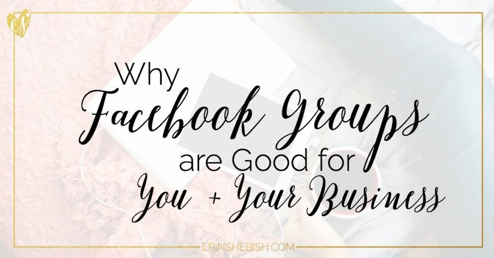 Why Facebook Groups are Good for You and Your Business - As an online entrepreneur, you need community. And these groups are the way to go!