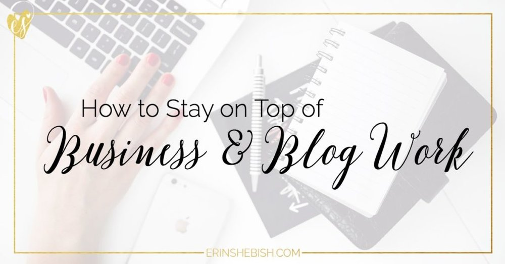 How to Stay on Top of Business and Blog Work | Staying on top of blog work and business work can seem overwhelming. Especially as a solopreneur. But you can do it a bit more easily with these tips!