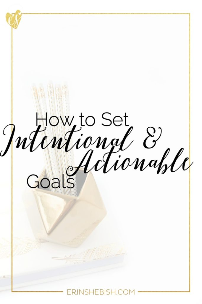 Goals shouldn't be set in a rush and never without thought and intention. Learn how to set goals that are alignment and actionable!