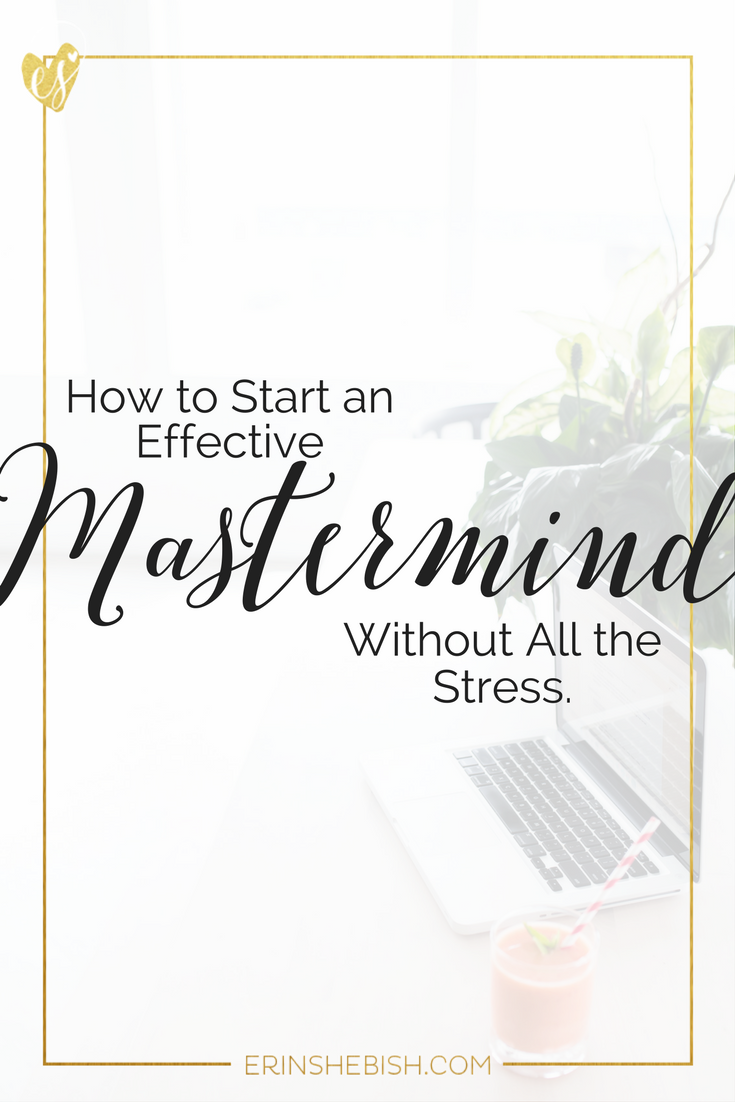 You know a mastermind will help you grow... but it sounds overwhelm. This week we're taking the stress out so you can build an effective and powerful mastermind group!