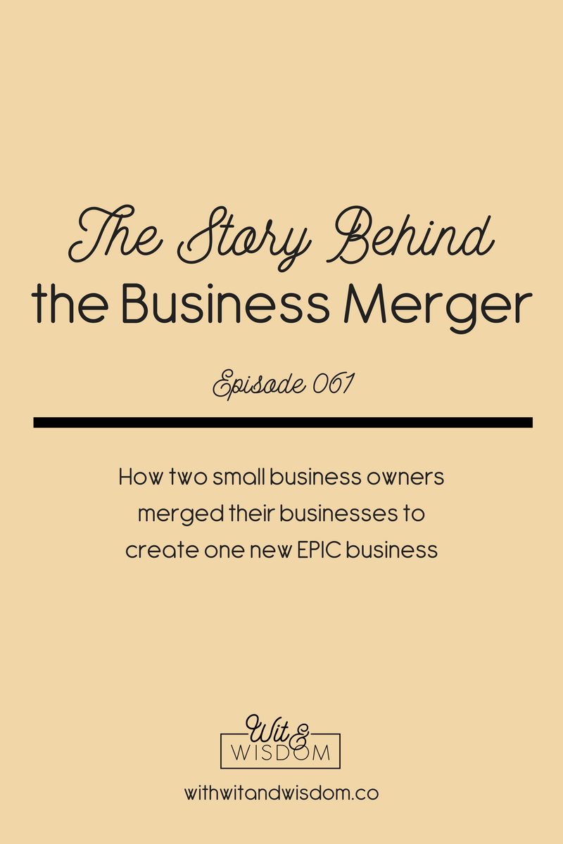 ep 061 the story behind the business merger wit + wisdom podcast pin.png
