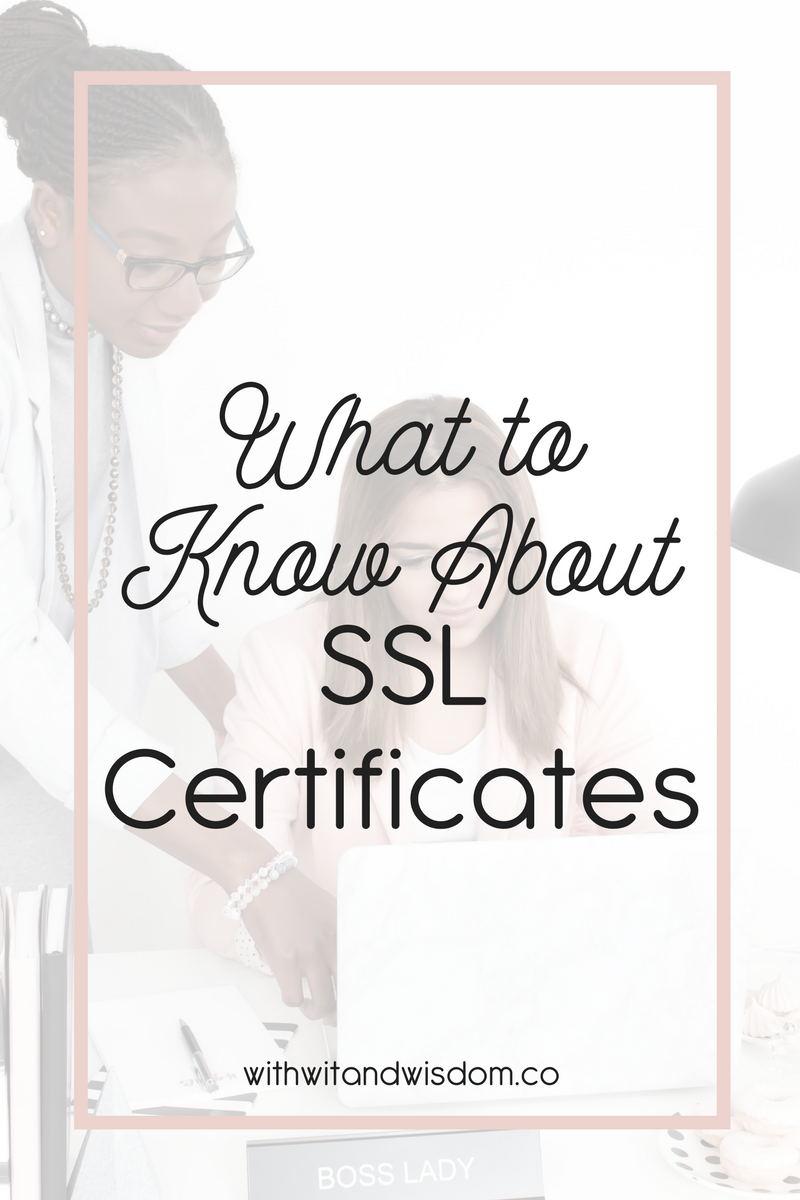 What Bloggers Should Know About Ssl Certificates With Wit Wisdom