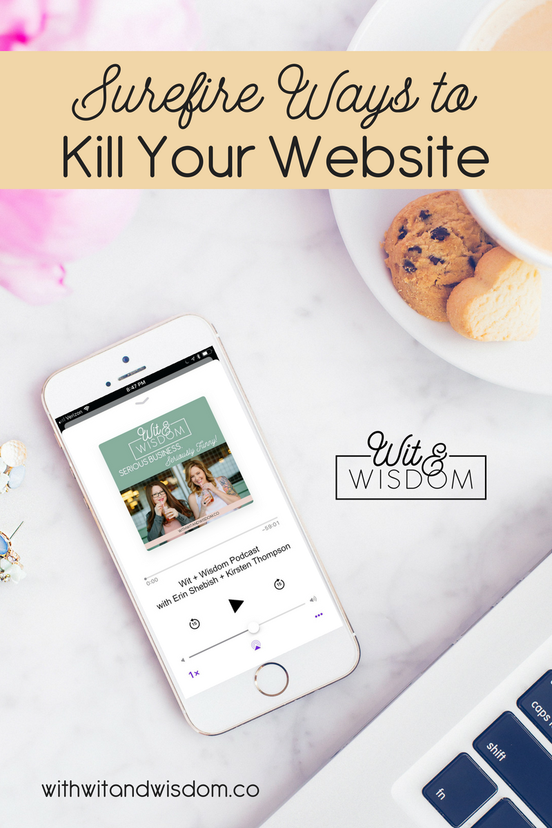 Ideally, you have a website because you want people to visit your website, right? And you want those people to take action, whether that's to work with you or subscribe to your email list, or purchase products from you, or to simply read your blog posts. This week we're talking about surefire ways to kill your website.