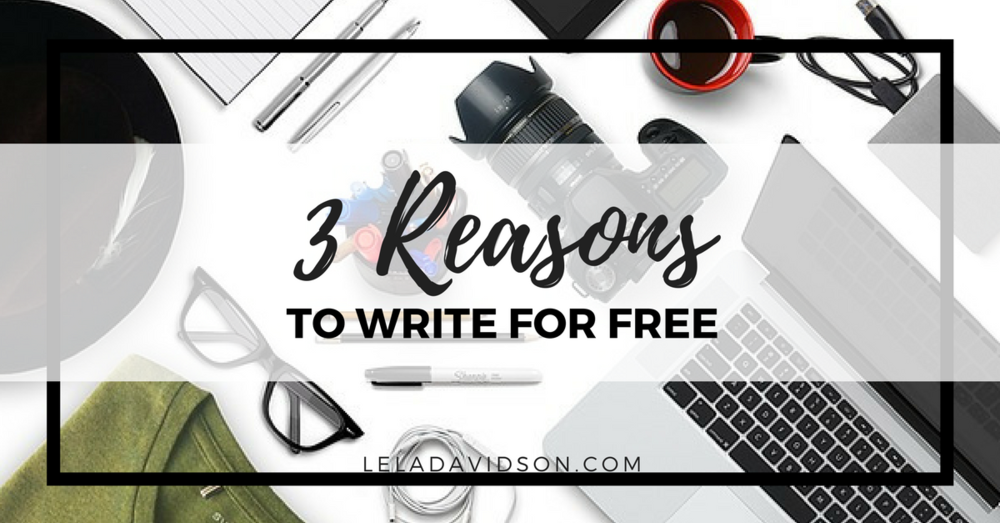 Three reasons you should write for free