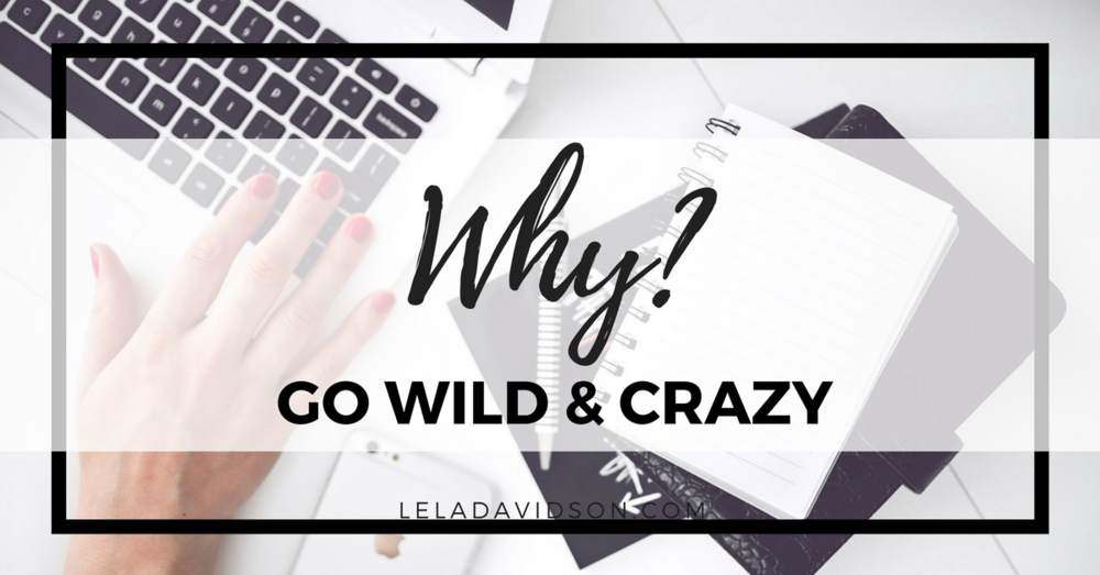 Everything Starts with Your Wild & Crazy Why