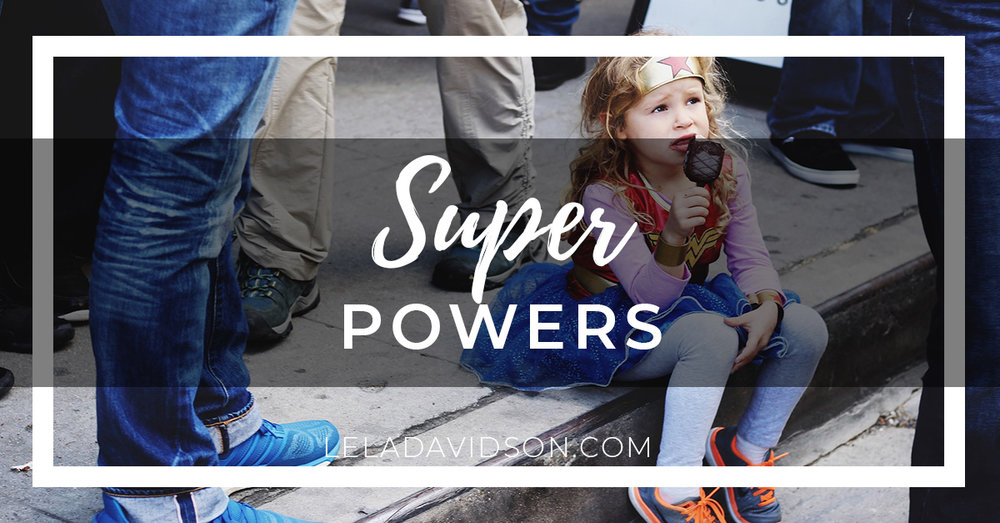 What's Your Super Power, Lela Davidson