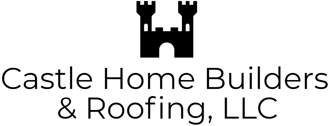 Castle Home Builders & Roofing, LLC