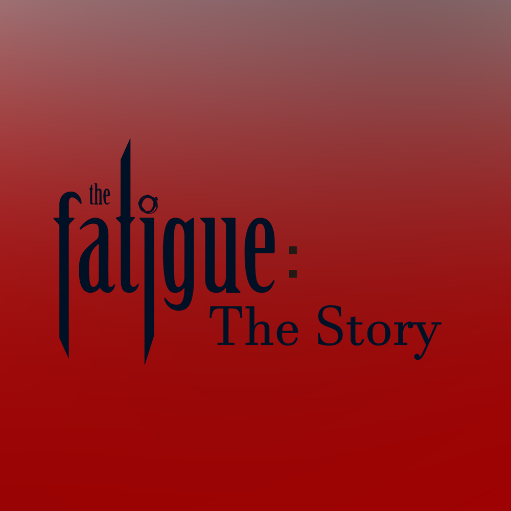 the fatigue the story.png
