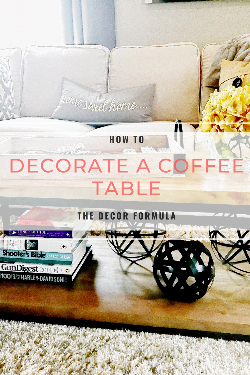- How To Decorate A Coffee Table — The Decor Formula