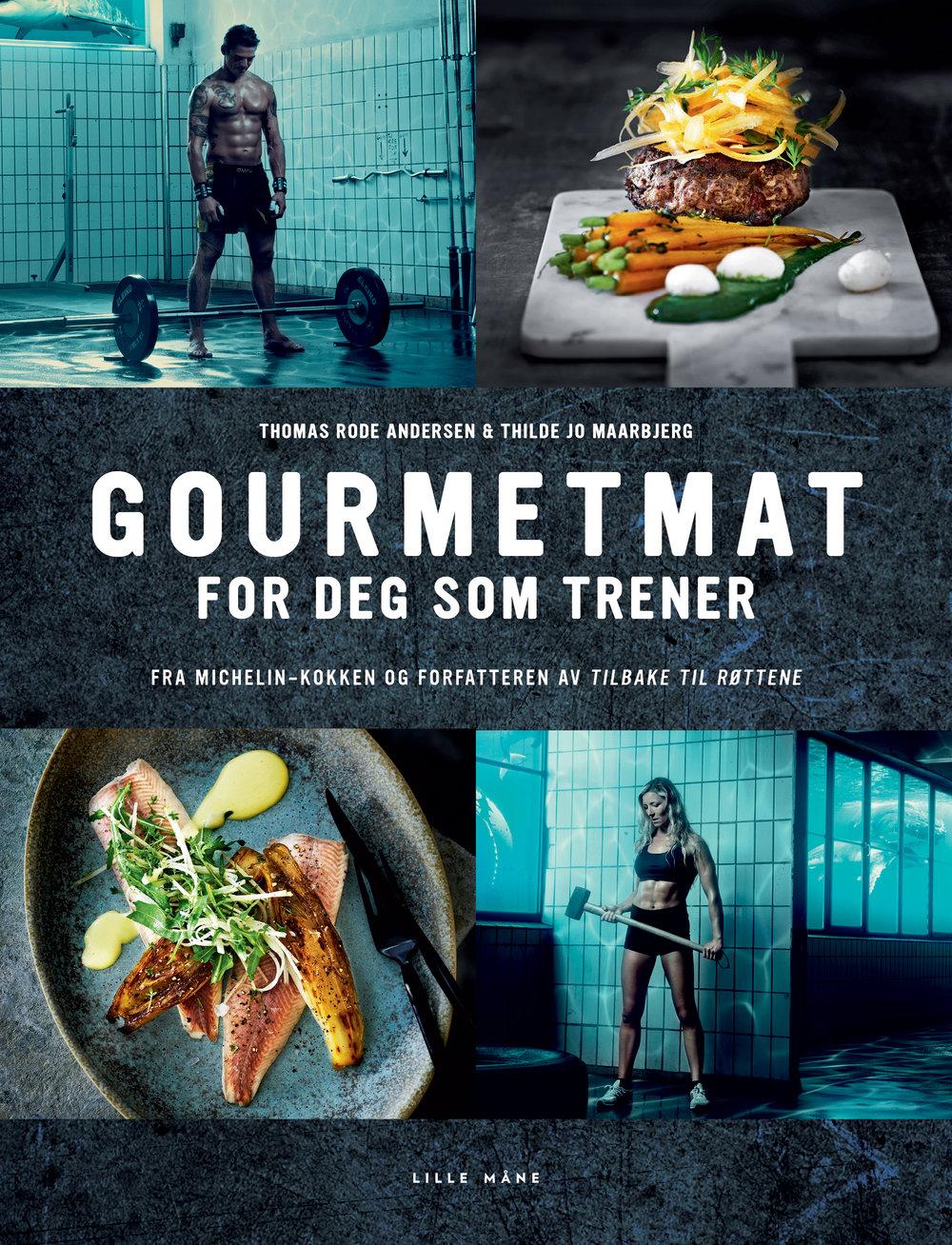 Gourmetmat for deg som trener - av Thomas Rode Andersen & Thilde Jo Maarbjerg