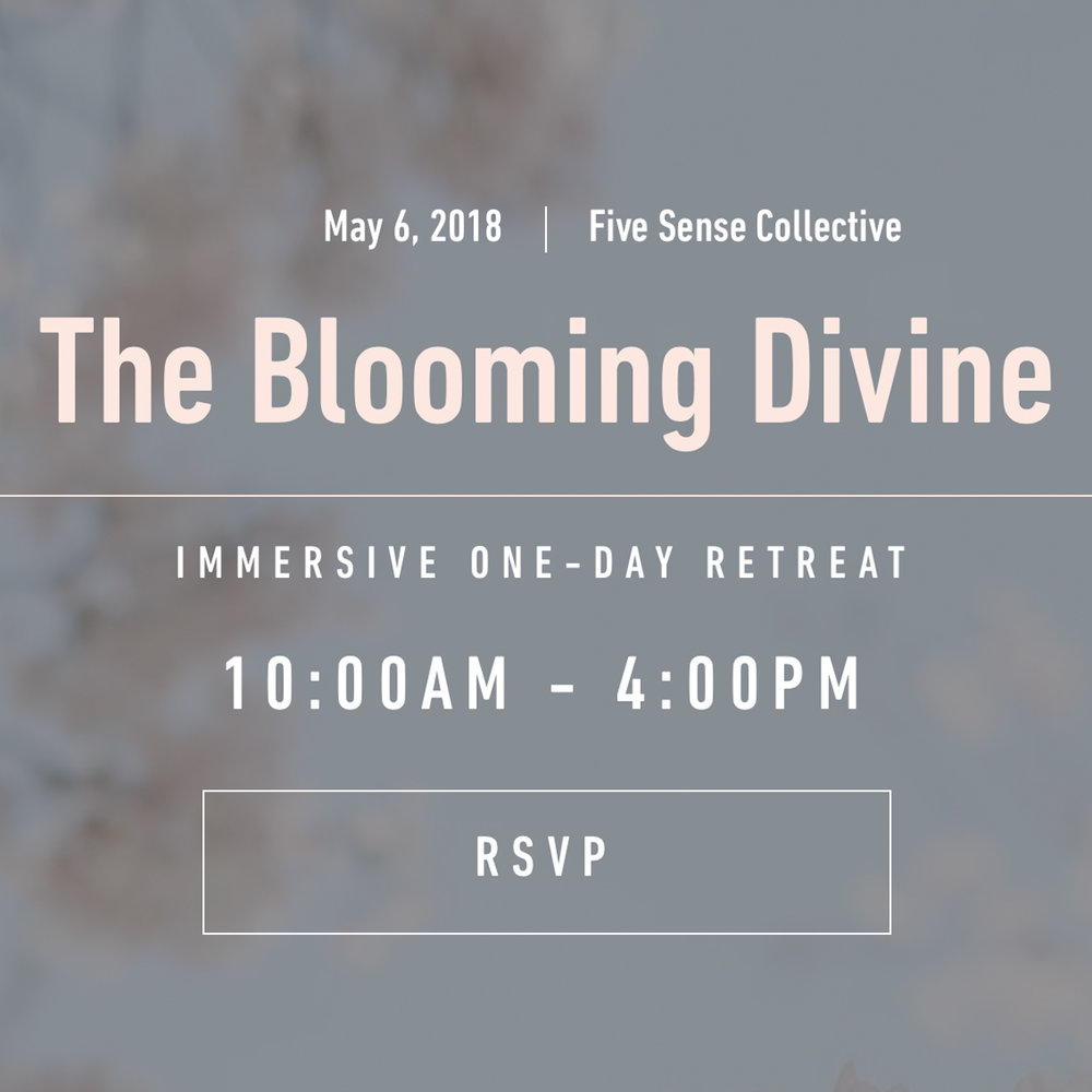 The Blooming Divine   Celebrating Divine Feminine Energy that support us, teach us, love us, and bring vibrancy into our lives.  Immersive day retreat