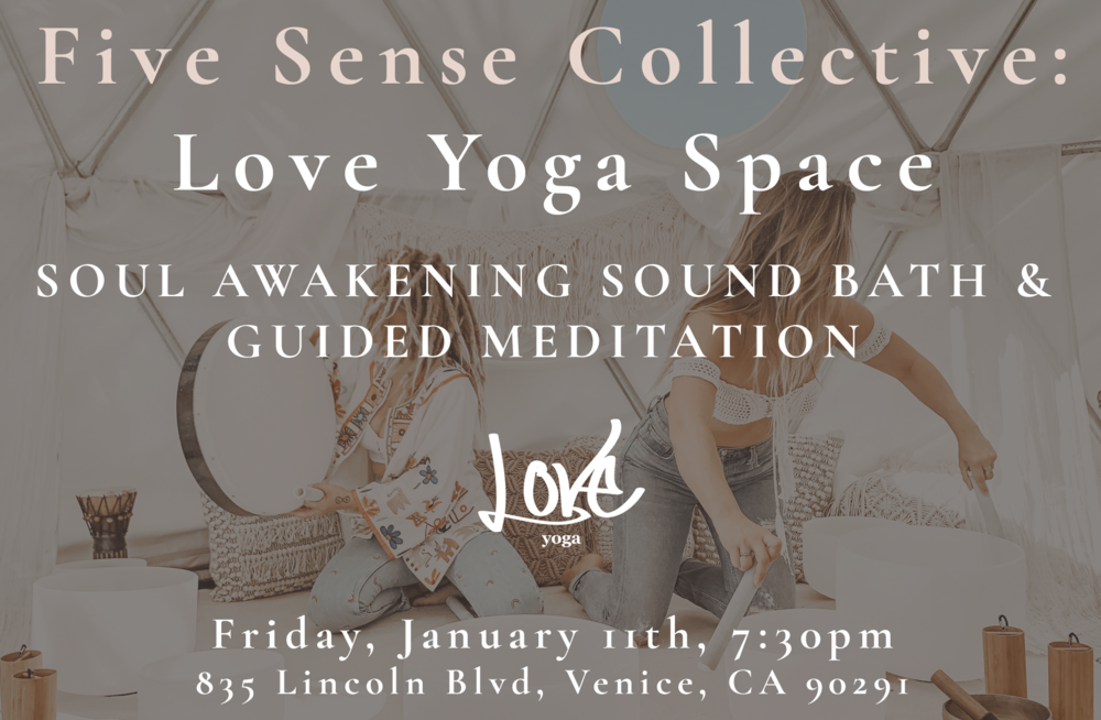 LOVE YOGA SPACE FIVE SENSE COLLECTIVE JAN 11TH 2019.png