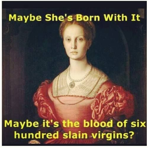 meme of countess elizabeth bathory talking about how she slayed virgins to bathe in their blood