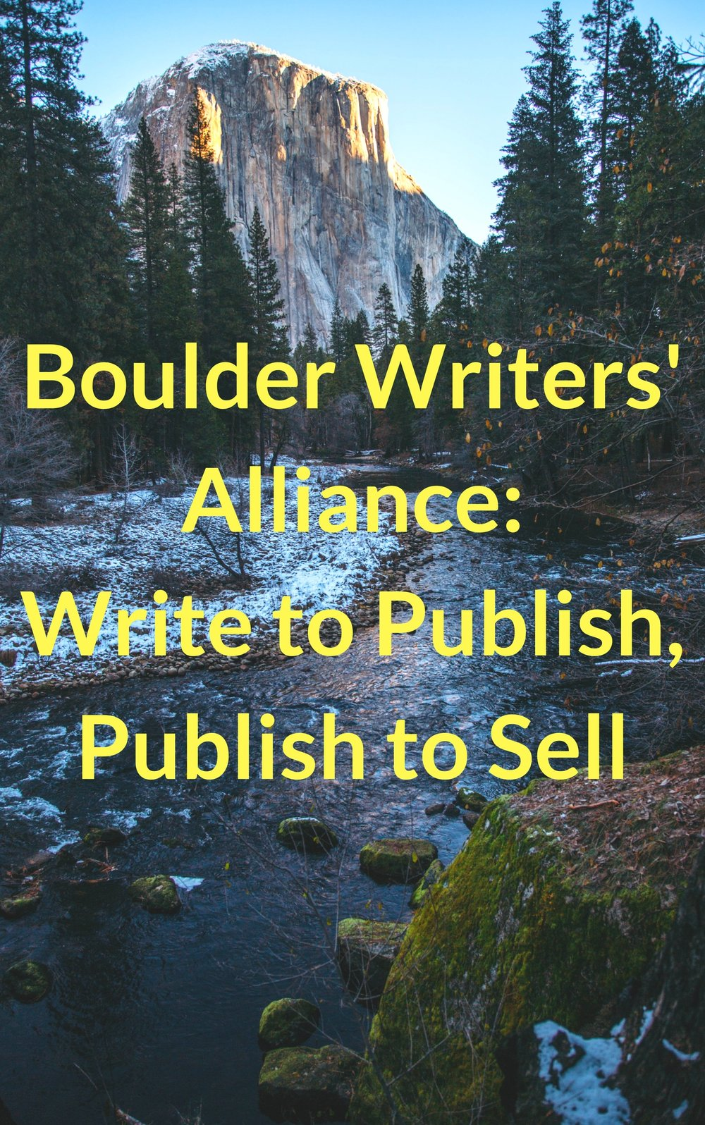 Image of a river in the mountains with the Boulder Writers' Alliance Write to Publish, Publish to Sell logo on it