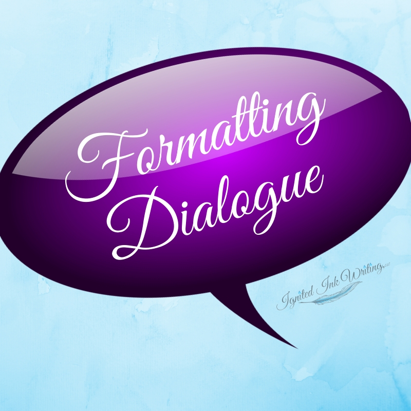 One of the best techniques to increase the pacing and characterization of your story is through dialogue. In order for your dialogue to be clear and effective, you have to know how to format and punctuate it. Discover the standard format for dialogue, when to use it, and when to chooses a different option. To learn how to use synonyms to build your characters' voices, go to  https://www.ignitedinkwriting.com/synonyms-worksheet