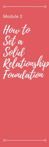Module 2 How to Set a Solid Relationship Foundation.jpg