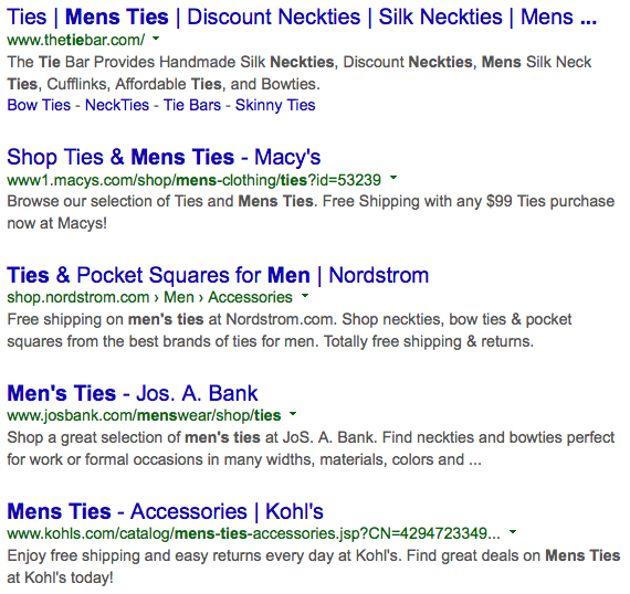 "Make your description as enticing as possible. You can include calls to action, prices and telephone numbers. Note that the keywords searched - here ""men's ties"" - show up in bold, so you want to make sure your descriptions contain your major keywords as they will immediately resonate with the person searching."