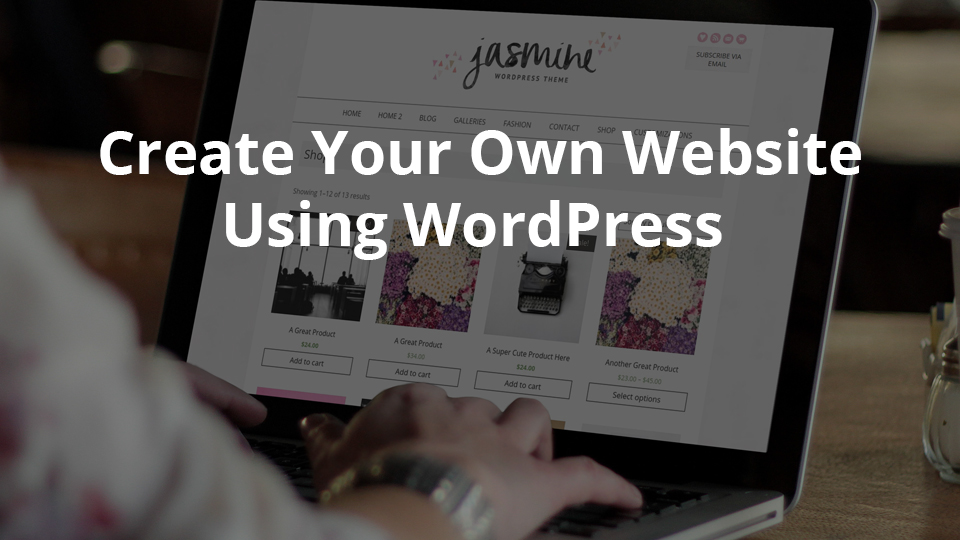 Create your own website using WordPress