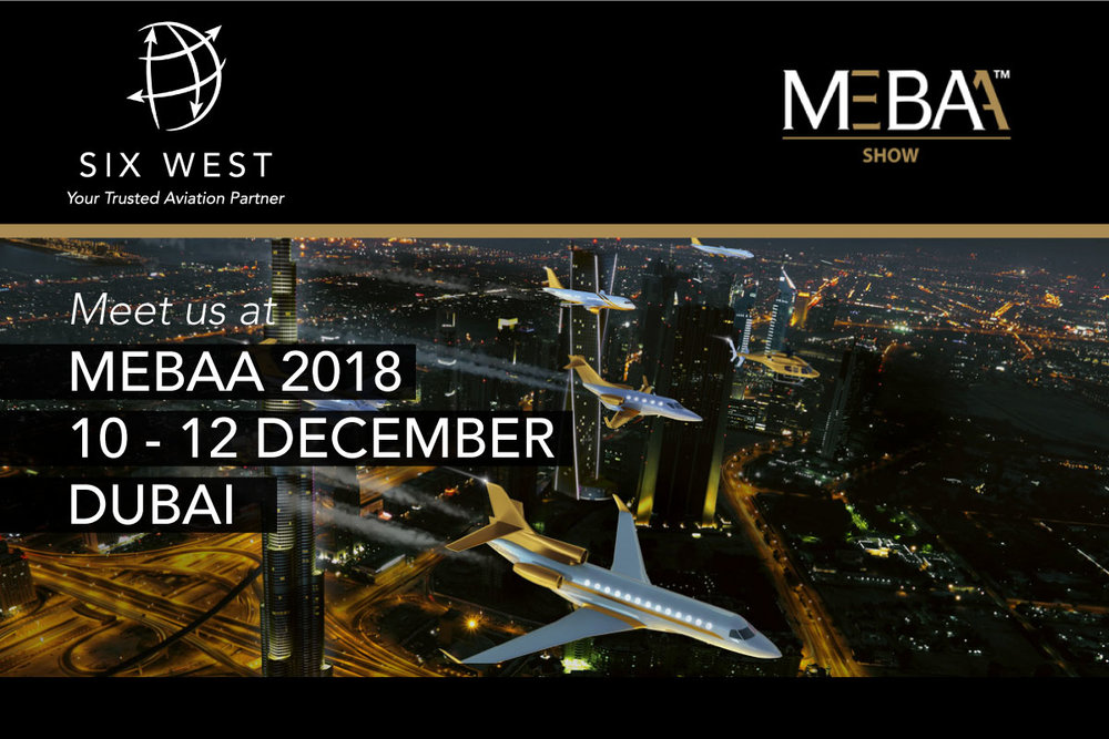 Six West - Your Trusted Aviation Partner - Delighted to attend MEBAA 2018 DUBAI meeting our clients and industry partners.