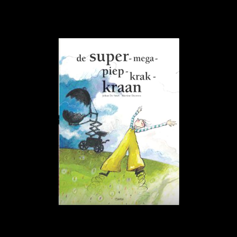 De super-mega-piep-krak-kraan - Martine DecroosWinner 2000
